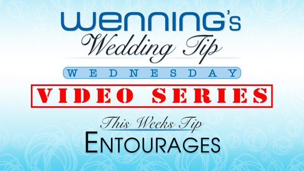 Bridal Show Wedding Tips | Entourage | Wenning Entertainment