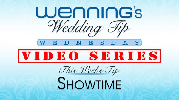 Bridal Show Wedding Tips | Showtime | Wenning Entertainment