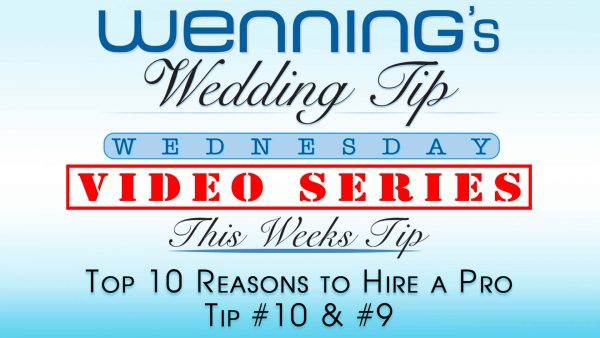 Top 10 Reasons to Hire a Pro | Tip 10 & 9 | Wenning Entertainment