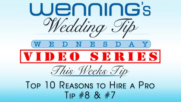 Top 10 Reasons to Hire a Pro | Tip 8 & 7 | Wenning Entertainment