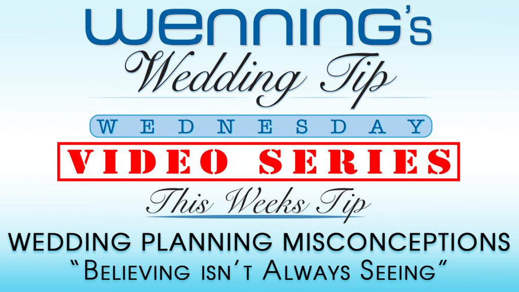 WWTW | Wedding Planning Misconceptions | Believing isn't Always Seeing