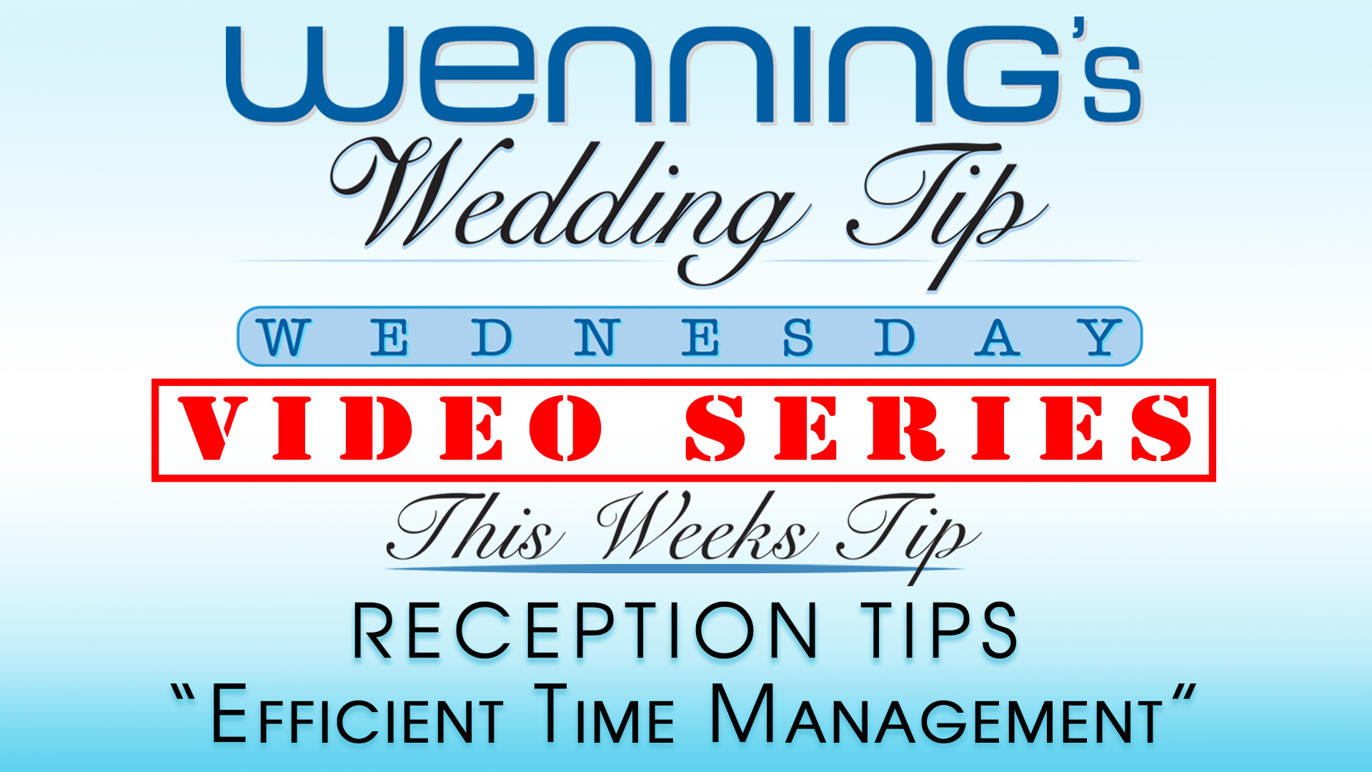 WWTW | Reception Tips | Efficient Time Management