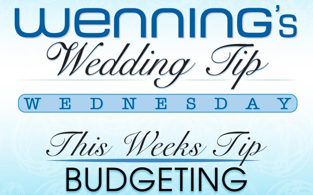 Wenning Tips, Wedding Tips, Wedding Budgeting