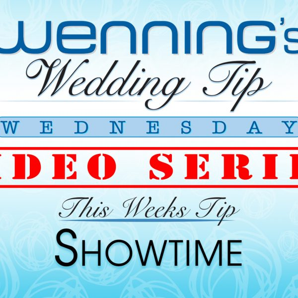 Bridal Show Wedding Tips | Showtime | Wenning Entertainment