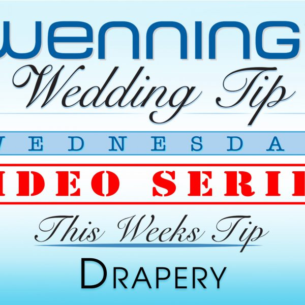 Bridal Show Wedding Tips | Drapery | Wenning Entertainment