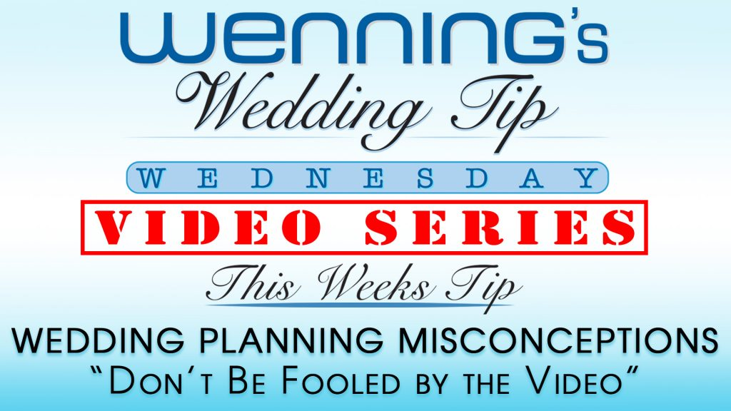 WWTW | Wedding Planning Misconceptions | Don't Be Fooled by the Video
