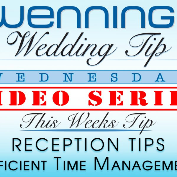 WWTW | Reception Tips | Efficient Time Management