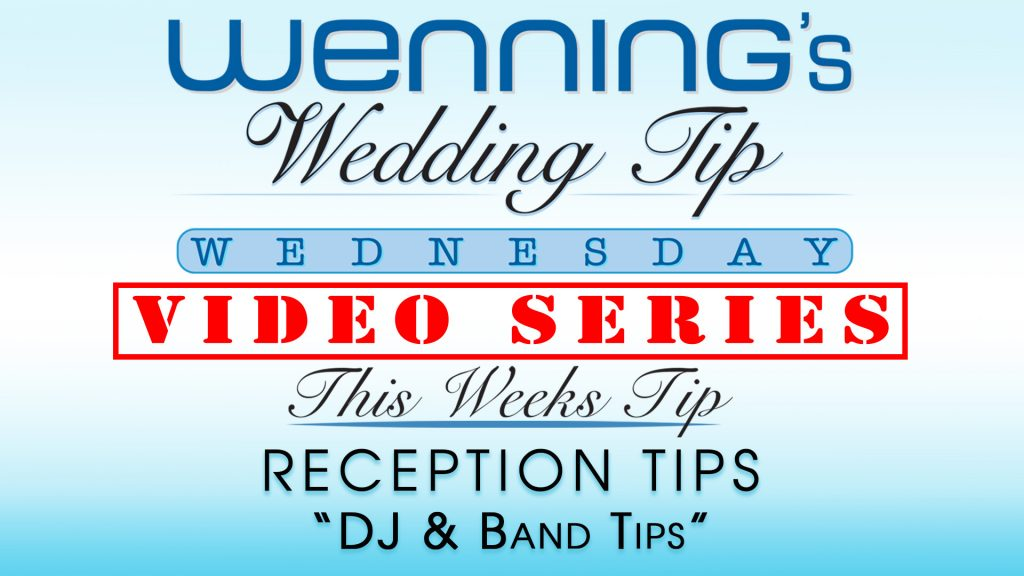 WWTW | Reception Tips | DJ & Band Tips