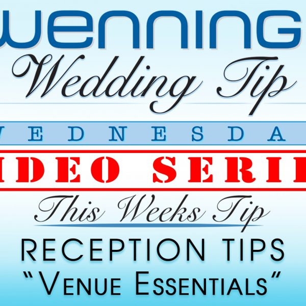WWTW | Reception Tips | Venue Essentials