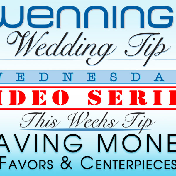 WWTW | Saving Money | Favors & Centerpieces