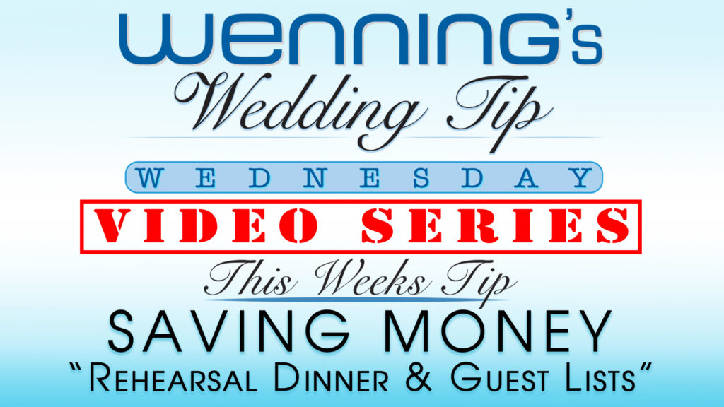 WWTW | Saving Money | Rehearsal Dinner & Guest Lists
