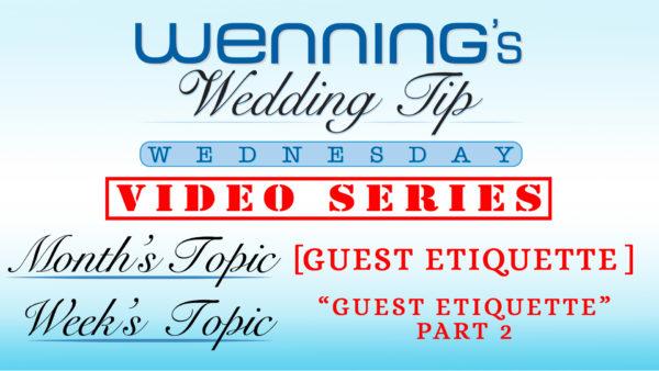 Guest Etiquette Part 2   Wedding Tips