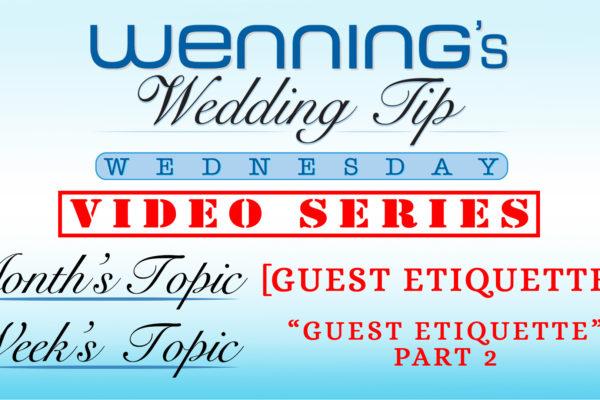 Guest Etiquette Part 2 | Wedding Tips