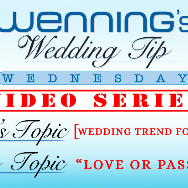 Love or Pass - Part 4 | Wedding Tip Wednesday