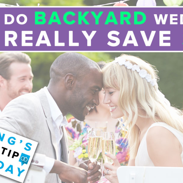 Do Backyard Weddings Really Save $$$?