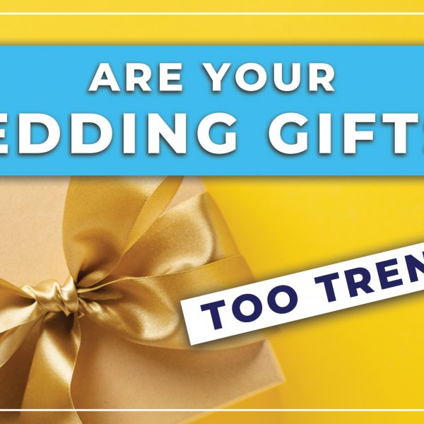 Wedding Registry should not be Too Trendy